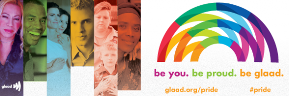 Be you. Be proud. Be GLAAD.