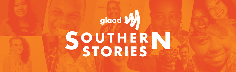 GLAAD Southern Stories