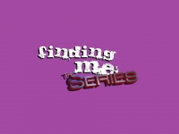 Finding Me: The Series