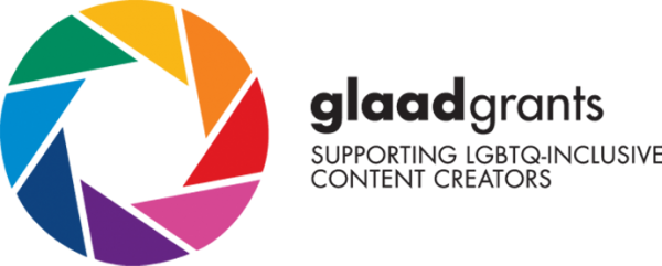 GLAAD Grants - Supporting LGBTQ-Inclusive Content Creators