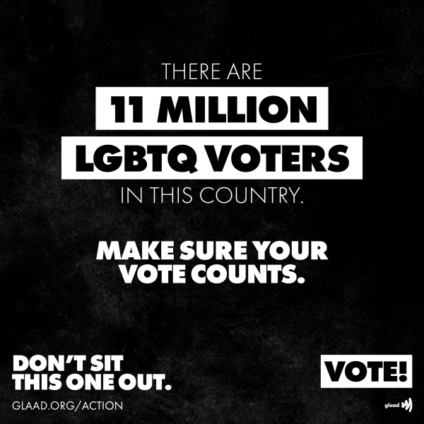 Eleven million LGBTQ voters. Don't sit this one out.