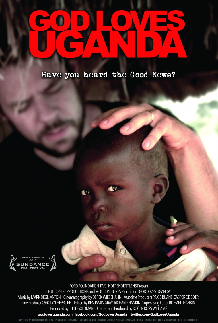 ... the new film God Loves Uganda, which examines the relationship between  American evangelical missionaries and the increasingly anti-gay Ugandan  religious ...