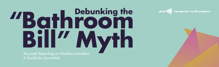 debunking the 'bathroom bill' myth: glaad releases new resource