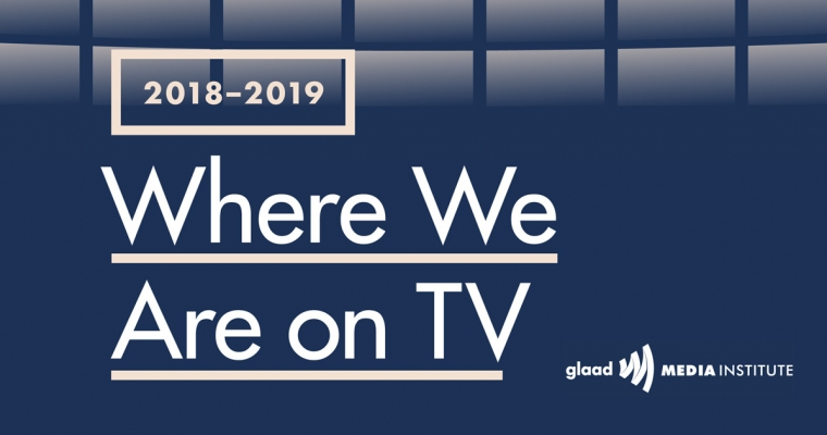 GLAAD's 'Where We Are on TV' report shows television telling