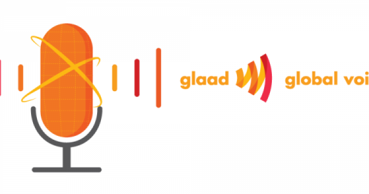 GLAAD, Global Voices