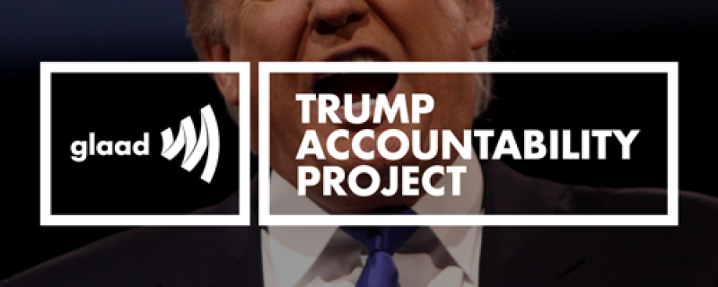 GLAAD launches  Trump Accountability Project