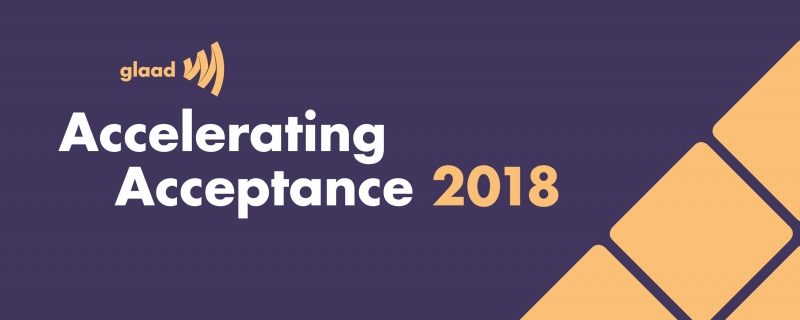 GLAAD's 2018 Accelerating Acceptance report shows alarming decline in LGBTQ acceptance