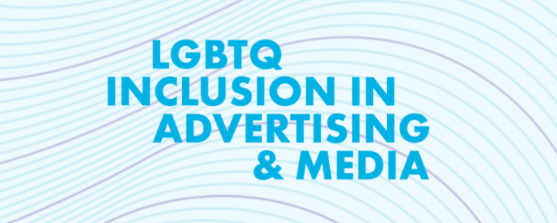 GLAAD and Procter & Gamble study: Seeing LGBTQ images in media and ads relates to greater acceptance of LGBTQ people