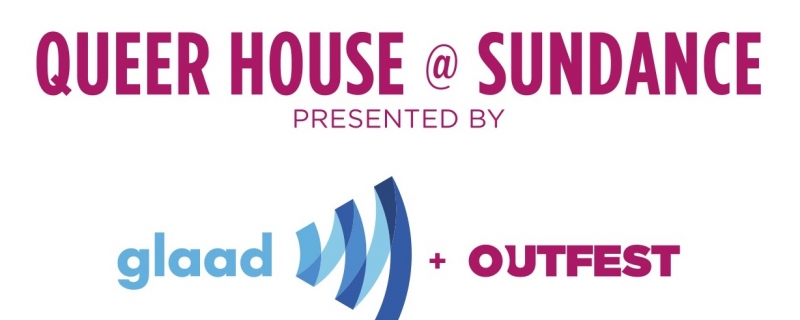 GLAAD + Outfest to host inaugural virtual Queer House @ Sundance