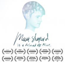 Last Year Matt Shepard Is A Friend Of Mine Received The Audience Award At Side By LGBT Film Festival In St Petersburg Russia