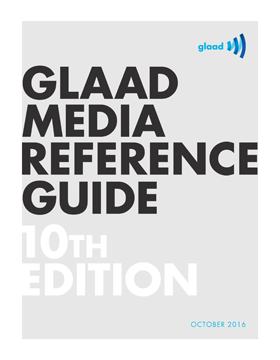 glaad media reference guide 10th edition glaad
