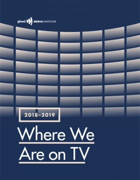 Where We Are on TV Report - 2018 | GLAAD